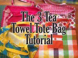 The Three Tea Towel, Dish Towel Tote Bag Tutorial