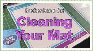 Brother Scan n Cut Tutorial – Extending the Life of Your Cutting Mat