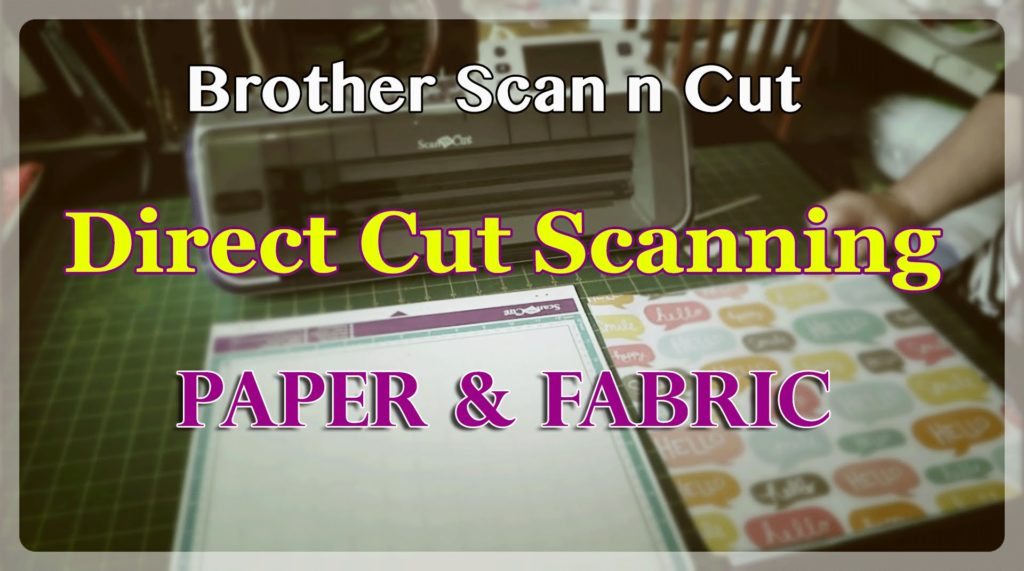 direct cut scanning tutorial for the scan n cut machine