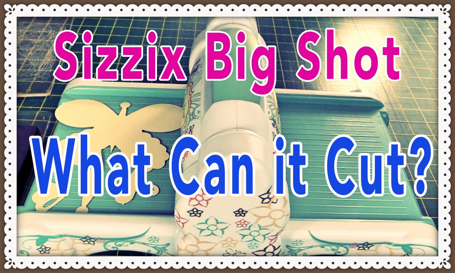 Sizzix Big Shot:  34 Materials It Can Cut