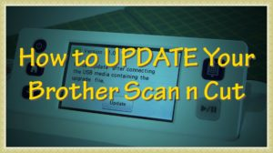 How to Update Your Brother Scan n Cut