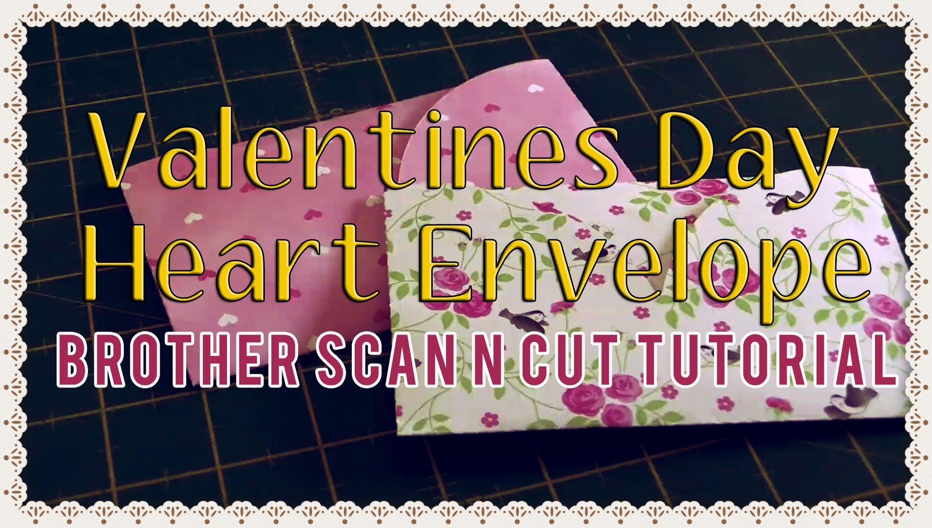 Brother Scan n Cut tutorial: Valentine's Heart Envelope