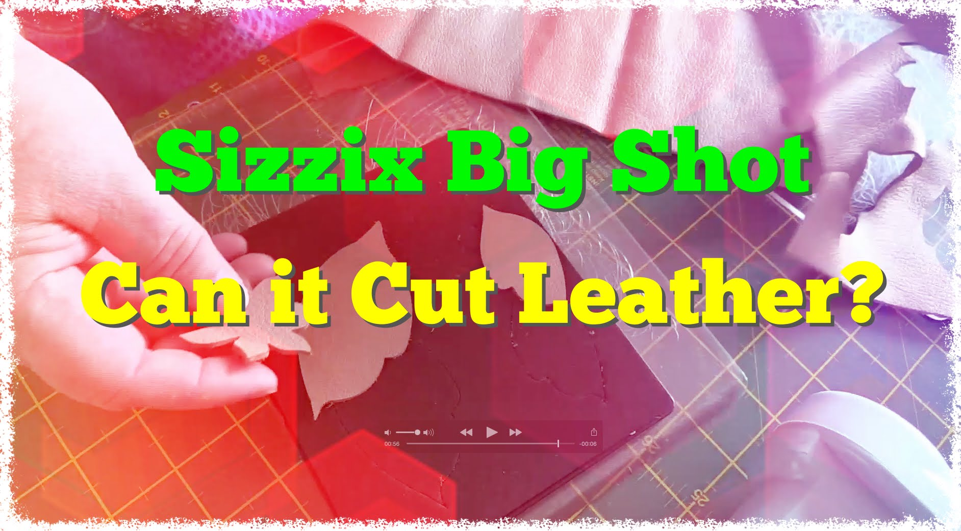 Sizzix Big Shot: Can it Cut Leather?