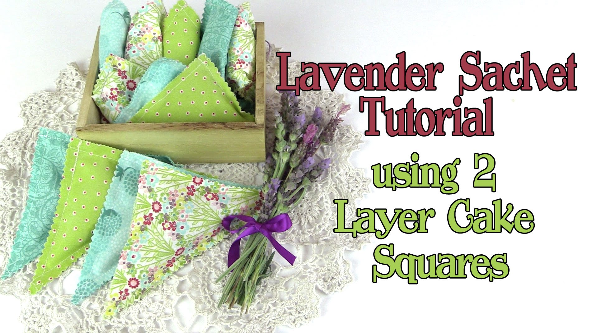 How to make Lavender Sachets using 2 Layer Cake Squares