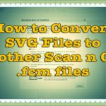 How to Convert SVG  Files to Brother Scan n Cut FCM Files