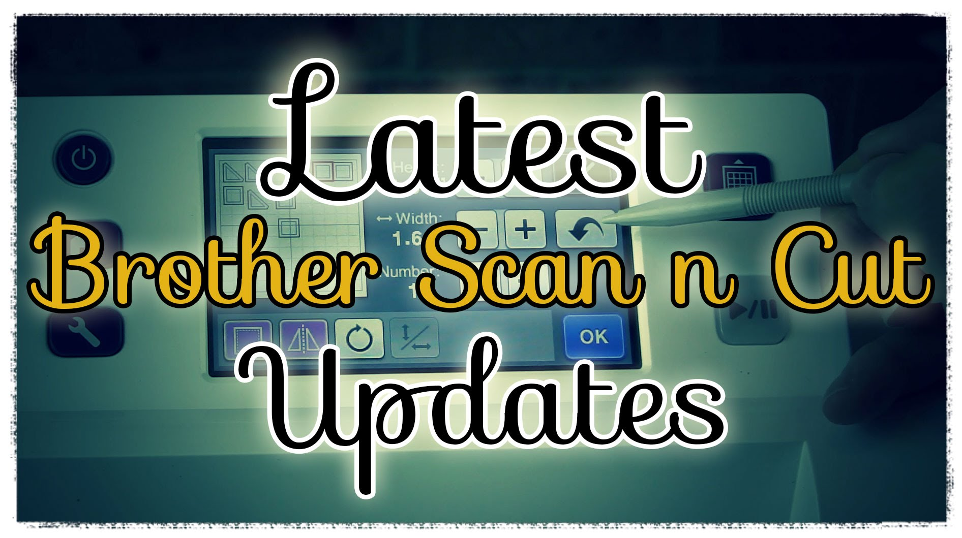 Brother Scan n Cut – Latest Updates – They're Awesome