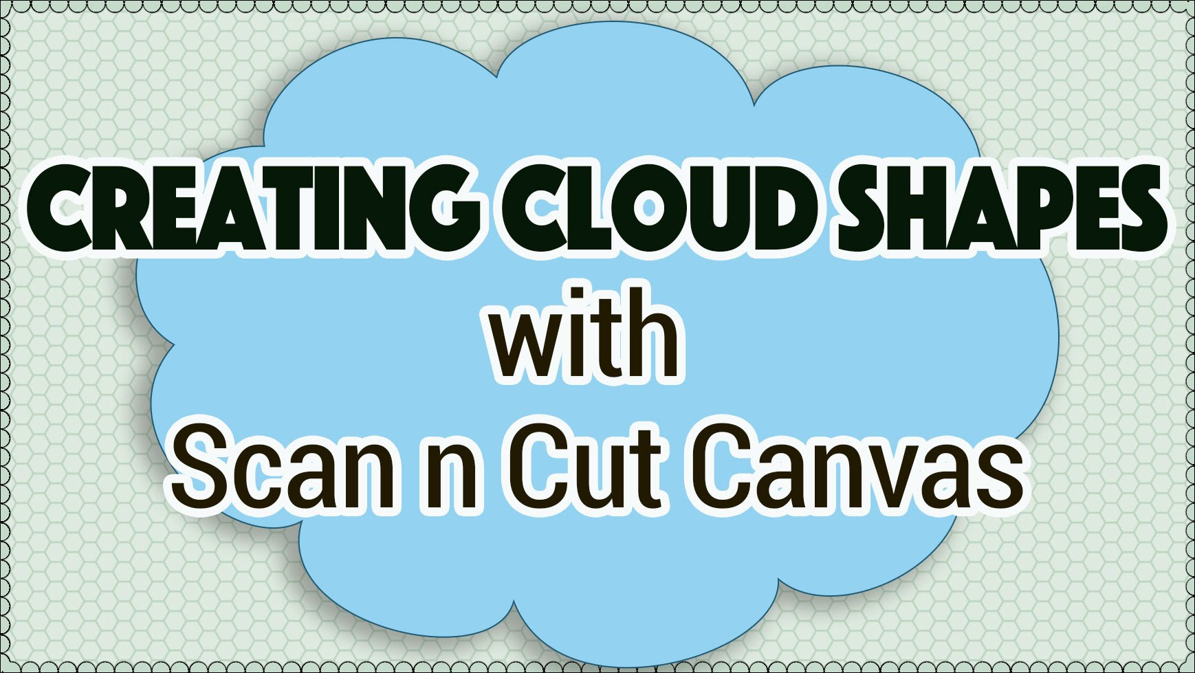 Making Cloud Shapes with the Brother Scan n Cut Canvas Software