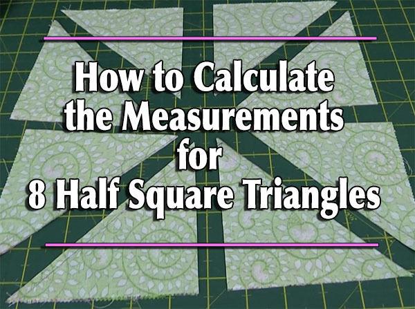 Calculation for 8 Half Square Triangles