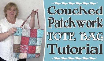Couched Patchwork Tote Bag  – Tutorial
