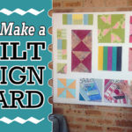 How to Make a Quilt Design Board Tutorial