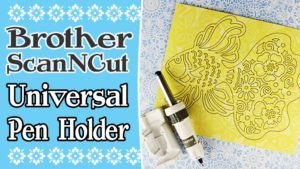 scanncut universal pen holder tutorial