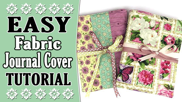 Fabric Journal, Book Cover Tutorial