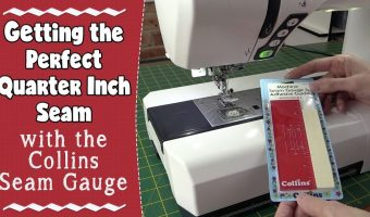 Getting the Perfect Quarter Inch Seam with the Collins Seam Gauge – Review & Demo