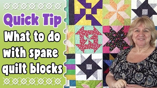 QUICK TIP: Sampler Quilt – How to Use Up Those Spare Quilt Blocks