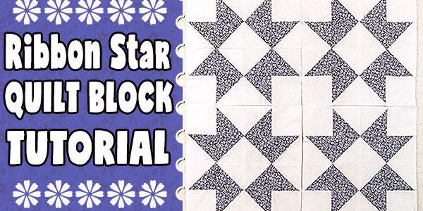 Quilt Block: Ribbon Star Quilt Block Tutorial
