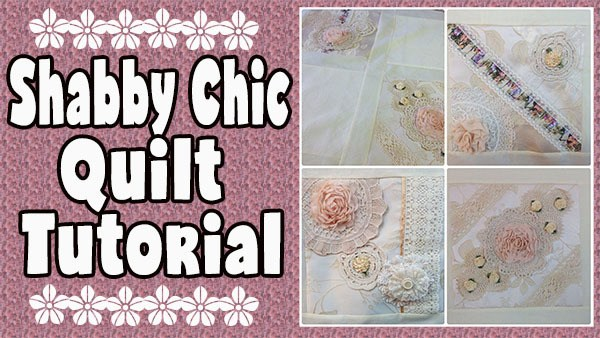 Shabby Chic Quilt Tutorial
