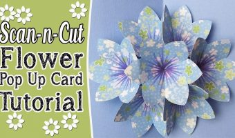 Brother ScanNCut Blooming Flower Popup Card Tutorial