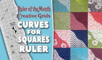 The Curves for Squares Quilt  – Creative Grids Curves for Squares Ruler Review