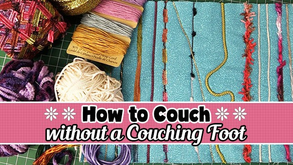 how to couch without a couching foot