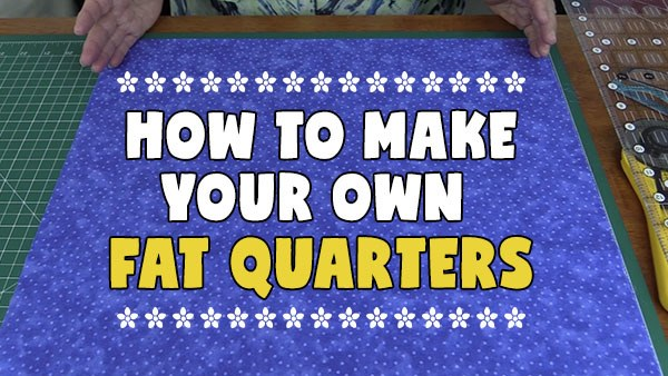How to Make Your Own Fat Quarters