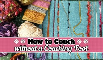How to Machine Couch Without a Couching Foot