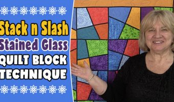 Stack & Slash Stained Glass Quilt Block Technique