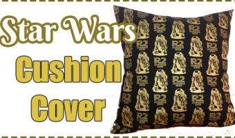 What to make for a Star Wars Fan! A One Piece of Fabric Cushion Cover