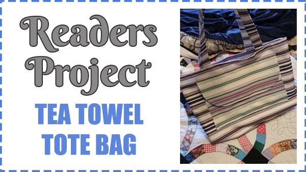 Readers Project: Lisa's Tote Bag Using Canvas Instead of Tea Towels