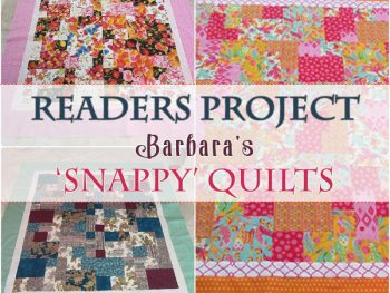 Readers Project:  Barbara's Snappy Quilts