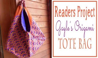 Readers Project: Gayle's Origami Market Bag – Fun Item to Make for Gifts