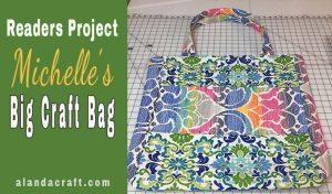 michelles-big-craft-bag,quilting,bag, tote bag, craft bag, large bag