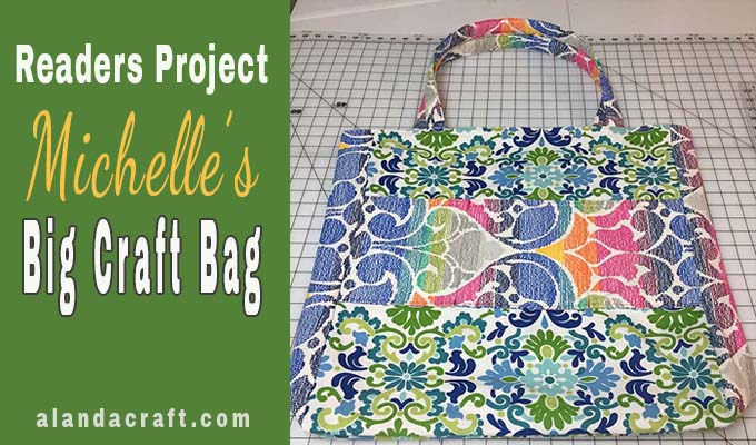 michelles-big-craft-bag,quilting,bag, tote bag, craft bag, large bag